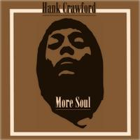 Hank Crawford - More Soul