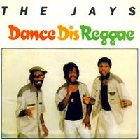The Jays - Dance Dis Reggae