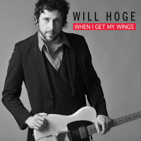 Will Hoge - When I Get My Wings (Single)