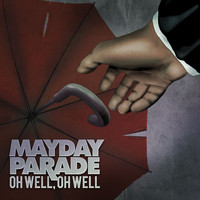 Mayday Parade - Oh Well, Oh Well - Single