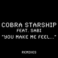 Cobra Starship - You Make Me Feel... (feat. Sabi) (Remixes)