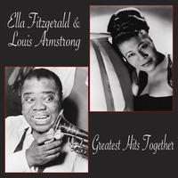 Ella Fitzgerald & Louis Armstrong - Greatest Hits Together