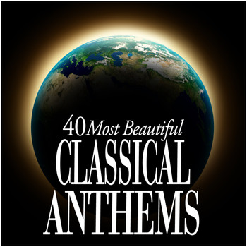 Various Artists - 40 Most Beautiful Classical Anthems