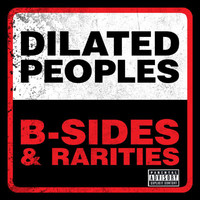 Dilated Peoples - B-Sides & Rarities (Explicit)
