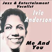 Ivie Anderson - Jazz & Entertainment Vocalist - Me And You
