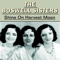 The Boswell Sisters - Shine On Harvest Moon
