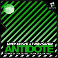 Mark Knight & Funkagenda - Antidote - The Remixes Part 2