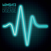 The Wombats - Our Perfect Disease