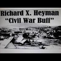 Richard X. Heyman - Civil War Buff