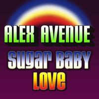 Alex Avenue - Sugar Baby Love