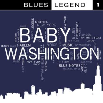 Baby Washington - Blues Legend Vol. 1