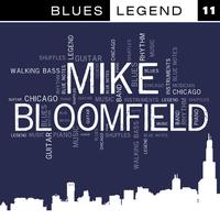 Mike Bloomfield - Blues Legends Vol. 11