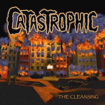Catastrophic - The Cleansing