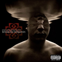 Breaking Benjamin - Shallow Bay: The Best Of Breaking Benjamin (Explicit)