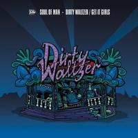 Soul Of Man - Dirty Waltzer