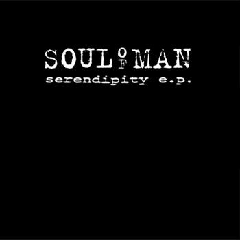 Soul Of Man - Serendipity E.P.