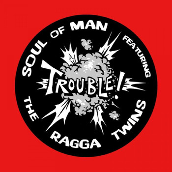 Soul Of Man - Trouble!