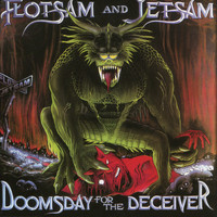 Flotsam & Jetsam - Doomsday for the Deceiver (20th Anniversary Special Edition)