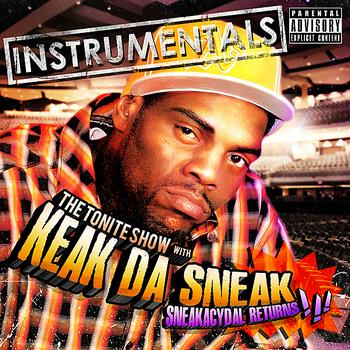 Keak Da Sneak - Sneakacydal Returns - The Instrumentals