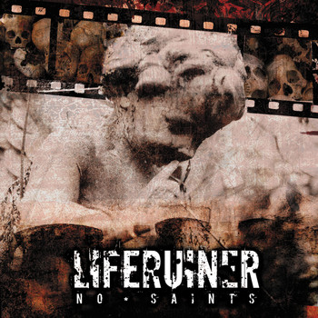 Liferuiner - No Saints