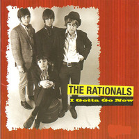 The Rationals - I Gotta Go Now (Out On The Floor)
