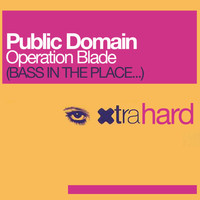 Public Domain - Operation Blade (Bass In The Place)