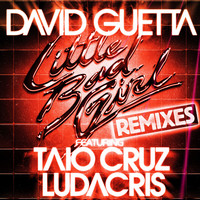 David Guetta - Little Bad Girl (feat. Taio Cruz & Ludacris) [Remixes]