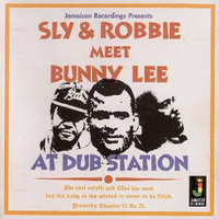 Sly & Robbie - Sly & Robbie Meet Bunny Lee At Dub Station