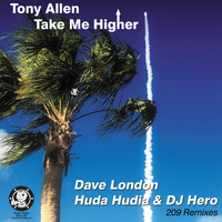 Tony Allen - Take Me Higher (209 Remixes)