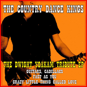 The Country Dance Kings - The Dwight Yoakam Tribute EP