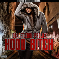 Dea - Hood Bitch (Explicit)