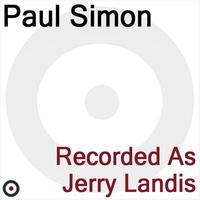 Paul Simon - Recorded as Jerry Landis
