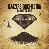 Kaizers Orchestra - Diamant til kull