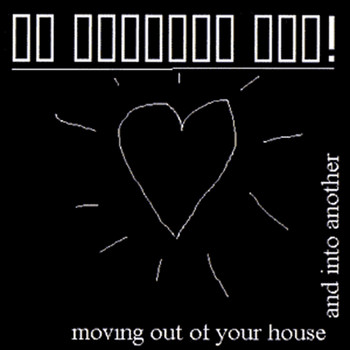 My Darling YOU! - Moving out of your house and into another