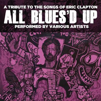 Various Artists - All Blues'd Up: Songs of Eric Clapton