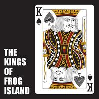 The Kings Of Frog Island - II