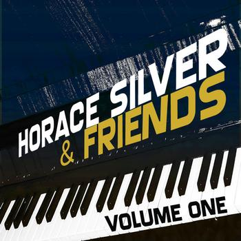 Horace Silver - Horace Silver & Friends Vol 1