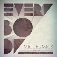 "Miguel Migs - Everybody feat. Evelyn ""Champagne"" King"