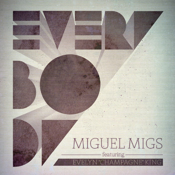"Miguel Migs feat. Evelyn ""Champagne"" King - Everybody"