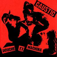 Caustic - Douche Ex Machina