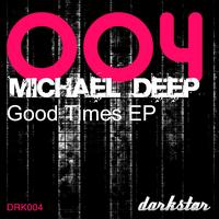 Michael Deep - Good Times