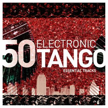 Various Artists - Electronic Tango Essentials