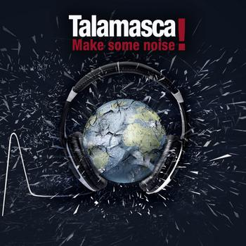 TALAMASCA - MAKE SOME NOISE