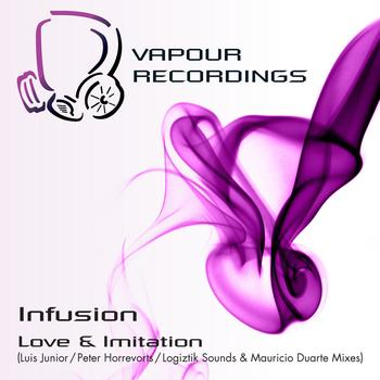 Infusion - Love & Imitation Part 1