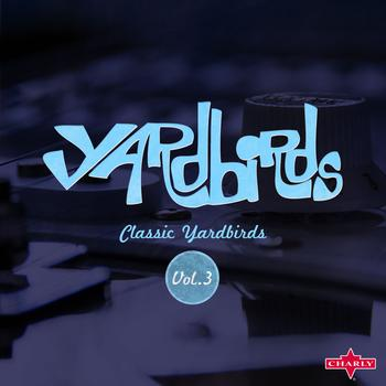 The Yardbirds - Classic Yardbirds Vol.3
