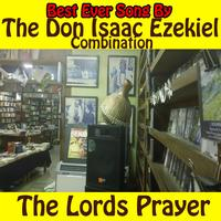 The Don Isaac Ezekiel Combination - The Lords Prayer