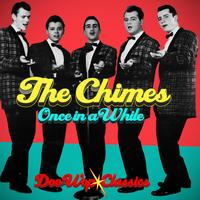 The Chimes - Once In A While - Doo Wop Classics