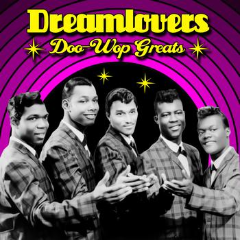 Dreamlovers - Doo Wop Greats