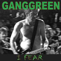 Gang Green - I Fear / The Other Place (Explicit)