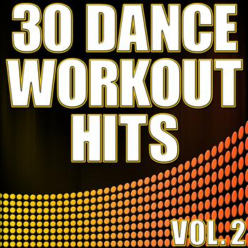 Various Artists - 30 Dance Workout Hits Vol. 2 - Electro, House, Progressive Exercise & Aerobics Music